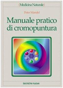 Manuale pratico di cromopuntura