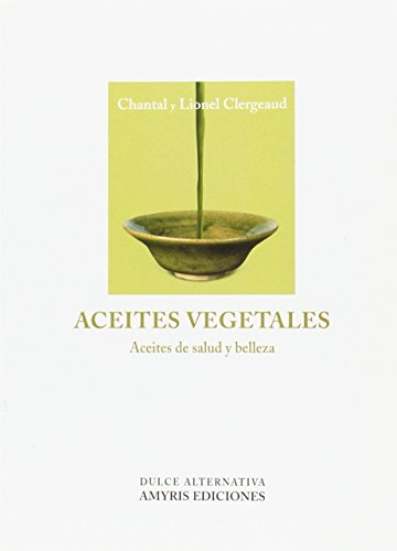 Aceites vegetales. Aceites de salud y belleza