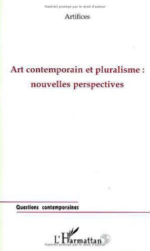 Art contemporain et pluralisme : nouvelles perspectives par Collectif