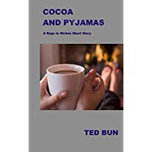 Cocoa and Pyjamas: A Rags to Riches Short Story
