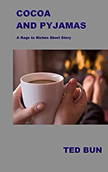 Cocoa and Pyjamas: A Rags to Riches Short Story by [Bun, Ted]