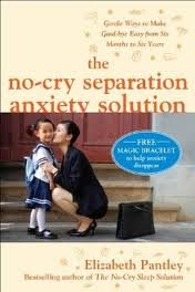 [(The No-Cry Separation Anxiety Solution: Gentle Ways to Make Good-bye Easy from Six Months to Six Years)] [ By (author) Elizabeth Pantley ] [May, 2010]