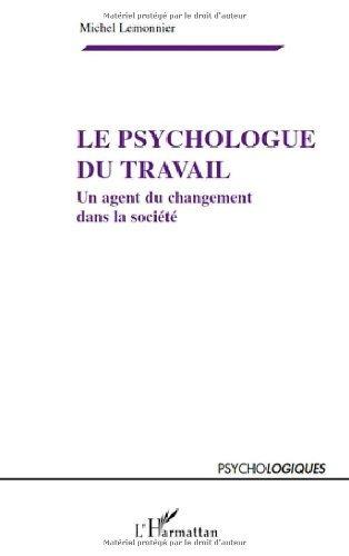 Le psychologue du travail : Un agent du ...