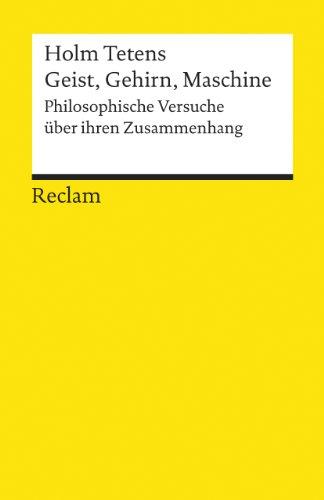 Geist, Gehirn, Maschine: Philosophische Versuche über ihren Zusammenhang (Reclams Universal-Bibliothek, Band 8999) (Die Über Geistes Maschine)