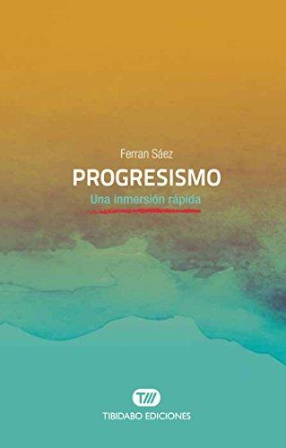 PROGRESISMO.  Una inmersión rápida por Ferran Sáez