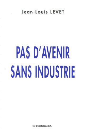 Pas d'avenir sans industrie