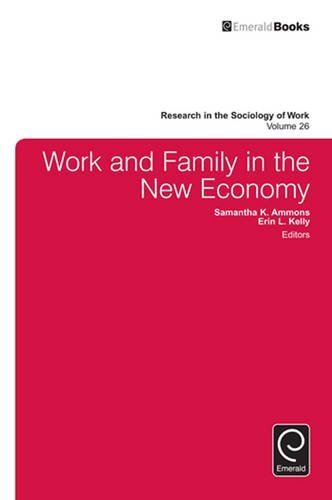Work and Family in the New Economy: v.26 (Research in the Sociology of Work) by Samantha K. Ammons (2015-02-25)