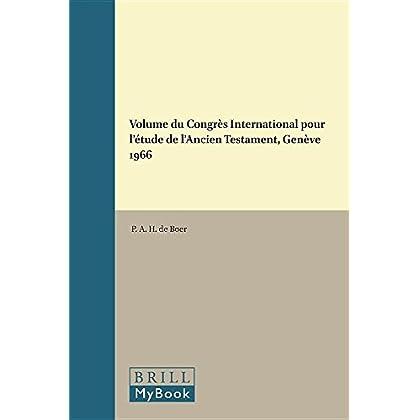 Volume Du Congres International Pour L'Etude De L'Ancien Testament: Geneve 1965