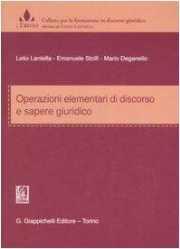Operazioni elementari di discorso e sapere giuridico di Lelio Lantella