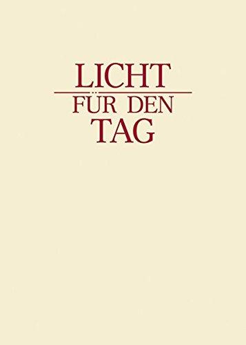 Tages Das Licht Des (Licht für den Tag: Andachtsbuch)