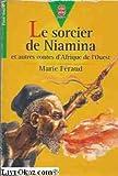 Le Sorcier De Niamina Et Autres Contes D'Afrique (Nouvelle Presentation) (Hachette Jeunesse)
