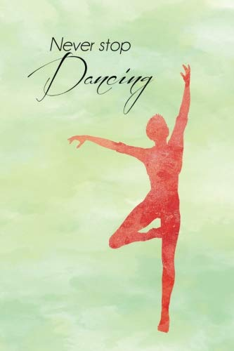 Dancer Never Stop Dancing Journal, Lined: Blank Daily Writing Notebook Diary with Ruled Lines por Enchanted Willow