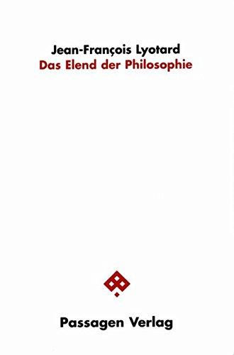 Das Elend der Philosophie (Passagen Philosophie)