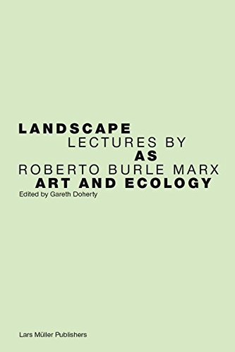 Landscape as art and ecology : Roberto Burle Marx
