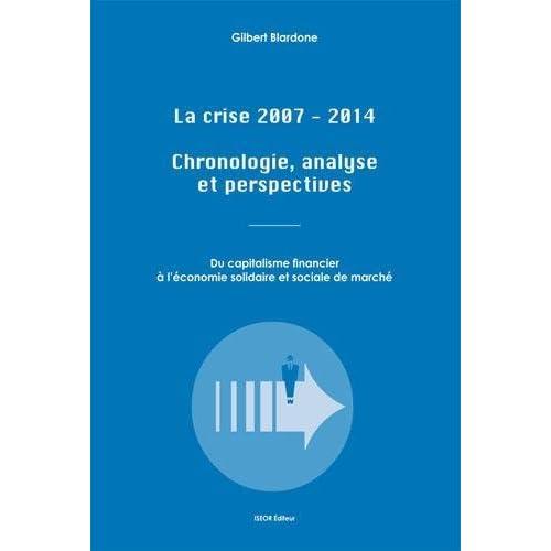 La crise 2007-2014 : Chronologie, analyse et perspectives