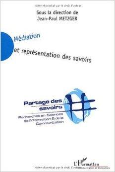 Médiation et représentation des savoirs de Jean-Paul Metzger,Yves Badillo,Edith Chabot ( 2 mai 2004 )