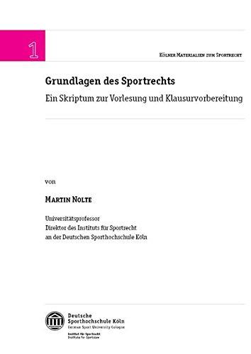 Grundlagen des Sportrechts: Ein Skriptum zur Vorlesung und Klausurvorbereitung (Kölner Materialien zum Sportrecht)