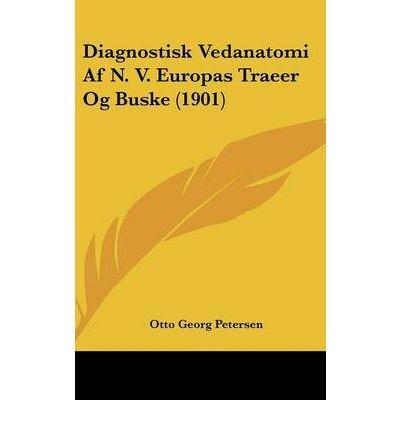 Diagnostisk Vedanatomi AF N. V. Europas Traeer Og Buske (1901) (Hardback)(German) - Common