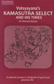 Vatsyayana's Kamasutra Select and His Times par  Sir Richard Francis Burton