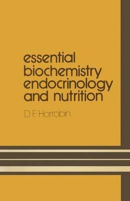 [(Essential Biochemistry, Endocrinology and Nutrition)] [By (author) D. F. Horrobin ] published on (February, 1971)