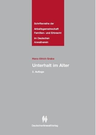 Unterhalt im Alter - Schriftenreihe der Arbeitsgemeinschaft Familienrecht im Deutschen Anwaltsverein