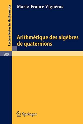 Arithmétique des algèbres de quaternions (Lecture Notes in Mathematics (800), Band 800)