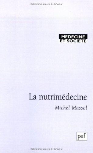 Alimentation préventive et curative, tome 3 : La nutrimédecine