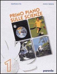 Scienze. Volume unico. Per la Scuola media