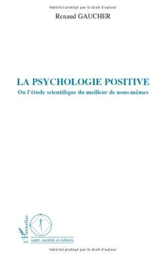la-psychologie-positive-ou-l-39-tude-scientifique-du-meilleur-de-nous-mmes