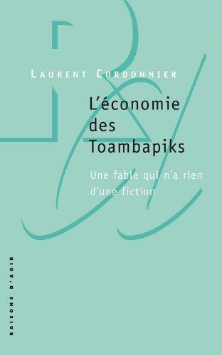 L'économie des Toambapiks : Une fable qui n'a rien d'une fiction par Laurent Cordonnier
