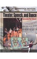 Theater, Speech, and Dance: Expressing Your Talents (Cocurricular Activities Their Values and Benefits)