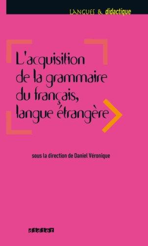 En ligne Acquisition de la grammaire du français langue étrangère (Langues et didactique) pdf, epub ebook