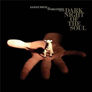 Dark Night of the Soul by Danger Mouse, Sparklehorse (2010-07-13)