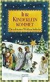Ihr Kinderlein kommet: Die schönsten Weihnachtslieder