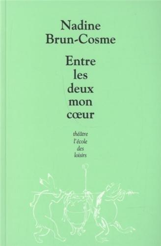 Entre les deux mon coeur par Nadine Brun-Cosme