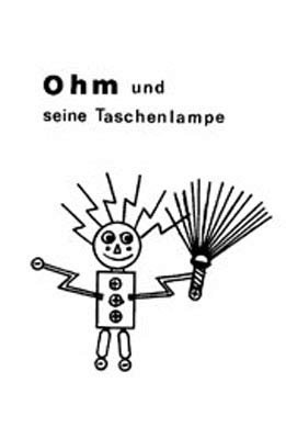 Ohm und seine Taschenlampe, eine abenteuerliche Reise ins Land der Röhren, Kugeln und Kästen: zum Vorlesen und Selberlesen für Kinder von 3-8 Jahren - Wein Rohr