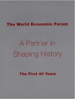 The World Economic Forum (A Partner in Shaping History the First 40 Years) by Klaus Schwab (2009-08-02)