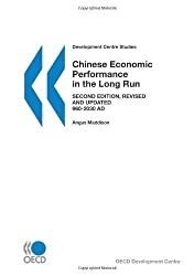 Chinese Economic Performance in the Long Run: 960-2030 AD (Development Centre Studies) by Angus Maddison (2007-12-13)