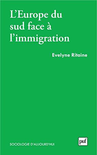 L'Europe du Sud face à l'immigration: Politique de l'Étranger (Sociologie d'aujourd'hui) par Évelyne Ritaine