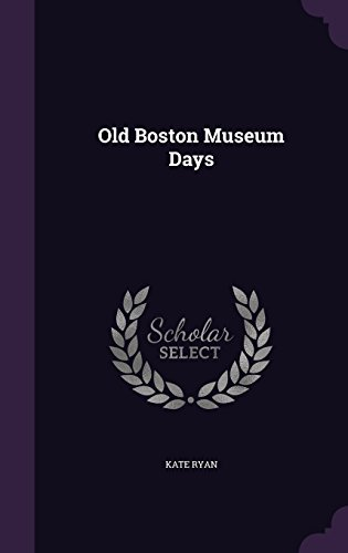 Old Boston Museum Days