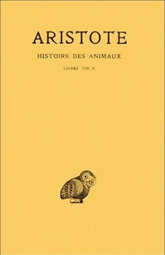 Histoire des animaux, tome 3 : Livres VIII - X