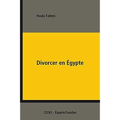 Divorcer en Égypte: Étude de l'application des lois du statut personnel (Dossiers du Cedej)