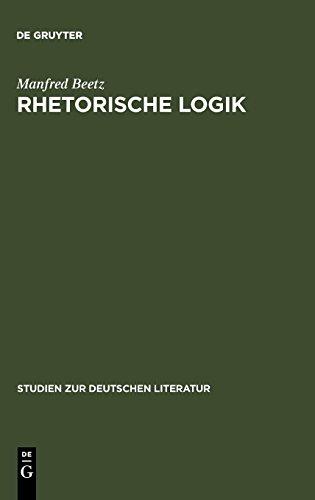 Rhetorische Logik (Studien Zur Deutschen Literatur) por Manfred Beetz