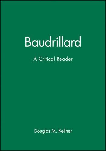 Baudrillard: A Critical Reader (Blackwell Critical Reader)