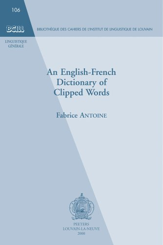 AN ENGLISH-FRENCH DICTIONARY OF CLIPPED WORDS par Fabrice Antoine