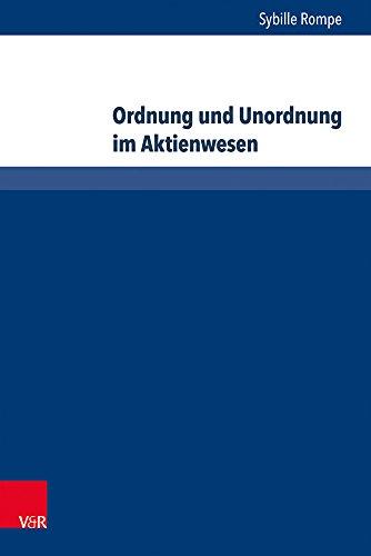 Ordnung und Unordnung im Aktienwesen (Bank- und Kapitalmarktrecht, Band 12)
