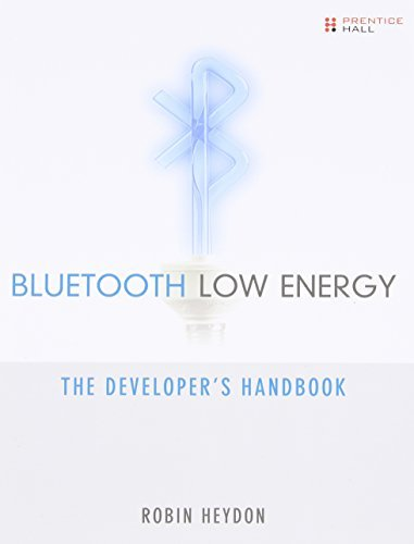 Bluetooth Low Energy: The Developer's Handbook by Heydon, Robin (October 28, 2012) Paperback