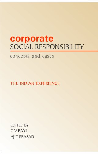 Corporate Social Responsabilities: Concepts and Cases, the Indian Experience