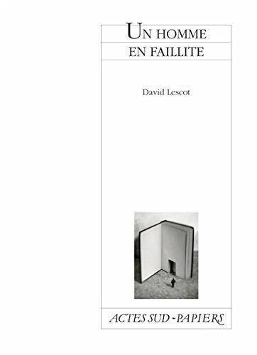 Un homme en faillite (Actes Sud-Papiers) par David Lescot