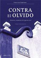Descargar Libro Contra el olvido: Historia y memoria de la guerra civil (Contrastes) de Francisco Espinosa Maestre